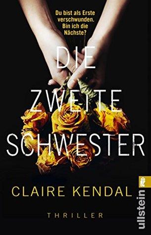 Die zweite Schwester by Claire Kendal