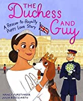 The Duchess and Guy: A Rescue-to-Royalty Puppy Love Story