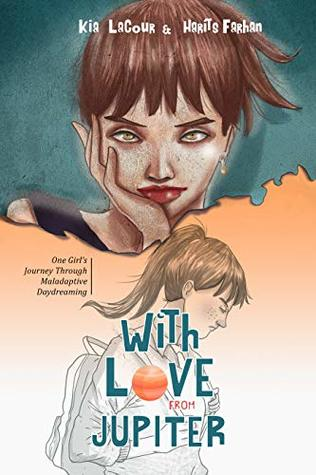 With Love, From Jupiter: One Girls Journey Through Maladaptive Daydreaming