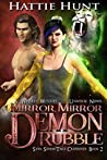 Mirror, Mirror Demon Rubble (Whiskey Witches Crossover 1 Book 2)