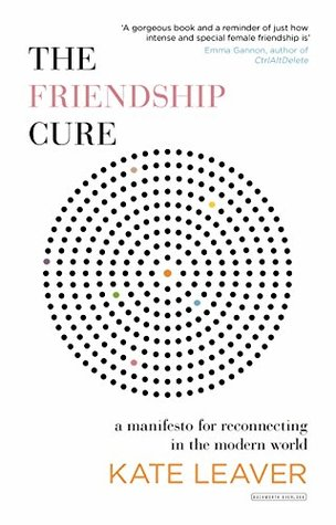The Friendship Cure by Kate Leaver