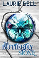 The Butterfly Stone: The Stones of Power, Book 1