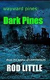 Dark Pines (Wayward Pines #0.5)