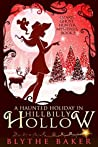 A Haunted Holiday in Hillbilly Hollow (Ozark Ghost Hunter, #5)