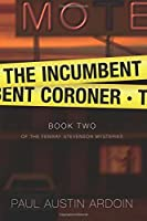 The Incumbent Coroner (Fenway Stevenson Mysteries)