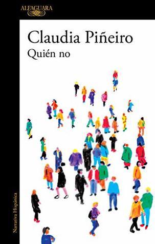 Quién no by Claudia Piñeiro