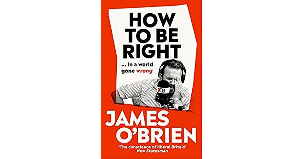 Book Review Parents Have Power To Make >> How To Be Right In A World Gone Wrong By James O Brien