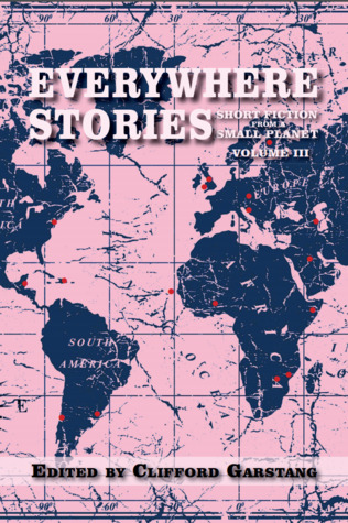 Everywhere Stories: Short Fiction from a Small Planet, Volume III