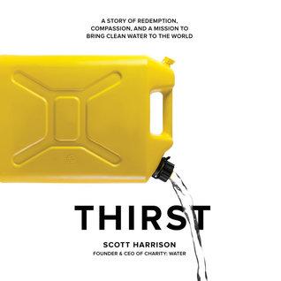 Thirst by Scott  Harrison