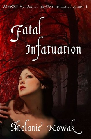 Fatal Infatuation (Almost Human, The First Trilogy, #1)