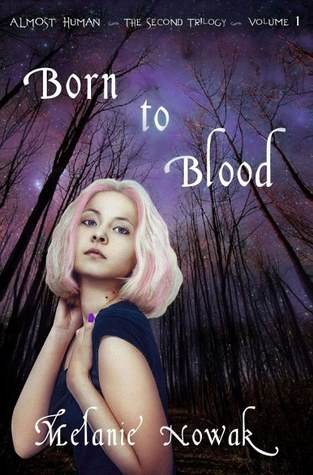 Born to Blood (Almost Human, The Second Trilogy,  #1)