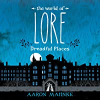 The World of Lore: Dreadful Places (The World of Lore, #3)