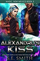 Alexandru's Kiss (Magic, New Mexico #3)