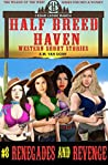 Half Breed Haven #8 Renegades and Revenge: A Daughters of Half Breed Haven (The Wildes of the West) adventure-Wonder women of the Old West Series