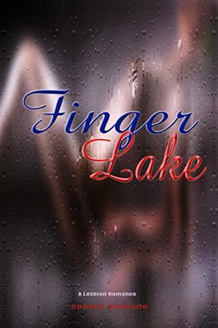 Finger Lake: Lesbian Romance, Lesbian Fiction, Hot First Time Lesbian Sex
