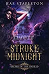 Stroke of Midnight: A Reverse Harem Zombie Fantasy (Keepers of the Undead)