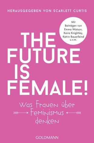 The Future Is Female! by Scarlett Curtis