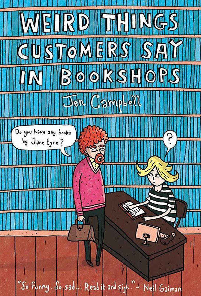 Jen Campbell - Weird Things Customers Say in Bookshops