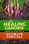 The Secret Garden: Growing Delicious Food for Essential Living