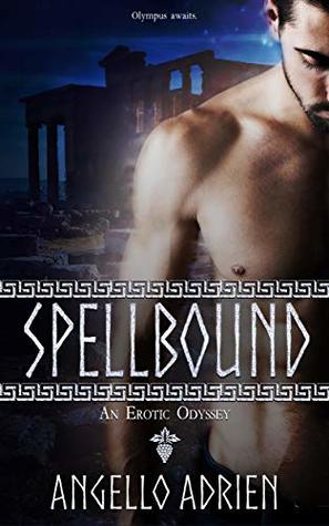 Spellbound: An Erotic Odyssey