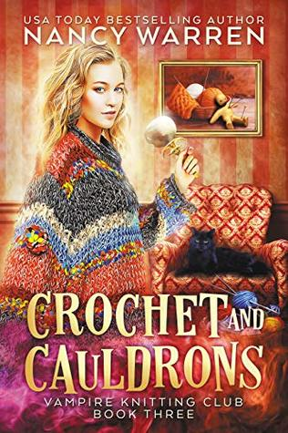 Crochet and Cauldrons (Vampire Knitting Club #3)