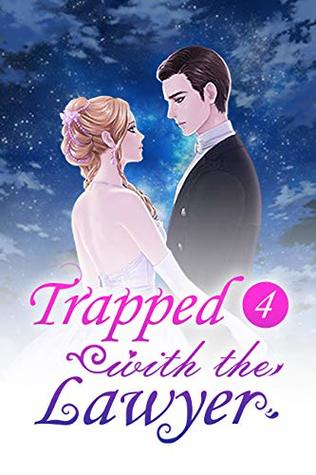 Trapped with the Lawyer 4: Sweet Realization by Mobo Reader