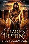 Blade's Destiny (Ishtar's Legacy, #3)