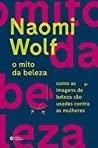 O mito da beleza by Naomi Wolf