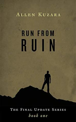 Run from Ruin: A Post-Apocalyptic Zombie Thriller