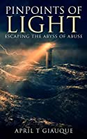 Pinpoints of Light: Escaping the Abyss of Abuse