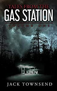 Tales from the Gas Station: Volume One (Tales from the Gas Station #1)