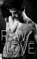Raw Love - Gegen alles, was war (Larson Brothers 3)