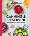 Good Housekeeping Canning  Preserving: 80+ Simple, Small-Batch Recipes
