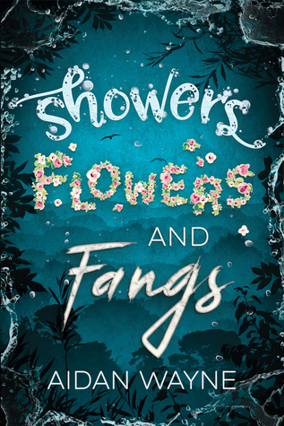 Showers, Flowers, and Fangs by Aidan Wayne