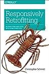 Responsively Retrofitting by Christopher Schmitt