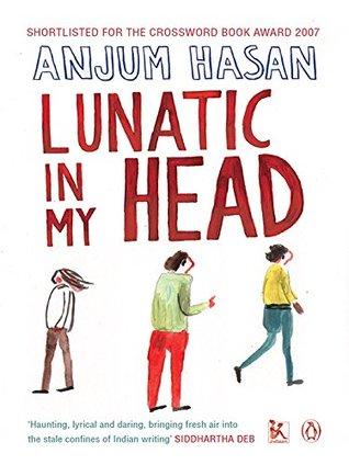 Lunatic In My Head by Anjum Hasan