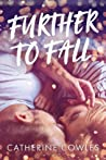 Further To Fall by Catherine Cowles
