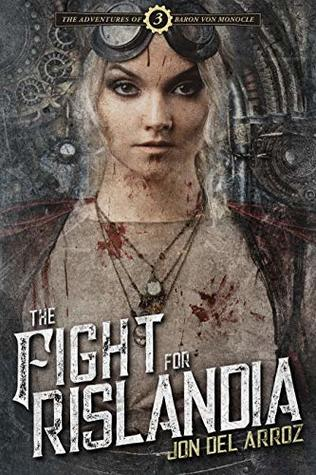 The Fight for Rislandia: Book Three of the Adventures of Baron Von Monocle