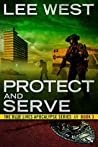 PROTECT AND SERVE: A Post-Apocalyptic EMP Thriller (The Blue Lives Apocalypse Series Book 3)