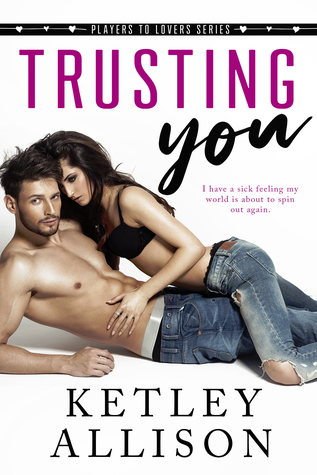 Trusting You (Players to Lovers Book 1)