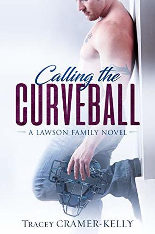 Calling the Curveball by Tracey Cramer-Kelly
