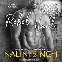 Rebel Hard (Hard Play, #2)