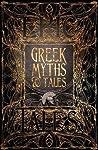 Greek Myths & Tales: Epic Tales (Gothic Fantasy)