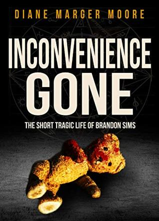 INCONVENIENCE GONE: The Short Tragic Life Of Brandon Sims
