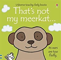 That's Not My Meerkat...(Usborne Touchy-Feely Books)