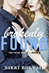 Brokenly Found (Faith, #2) ebook download free
