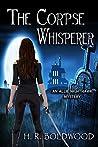 The Corpse Whisperer (An Allie Nighthawk Mystery, #1)