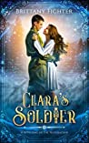 Clara's Soldier: A Retelling of the Nutcracker