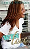 Win For Love by Isabelle Peterson