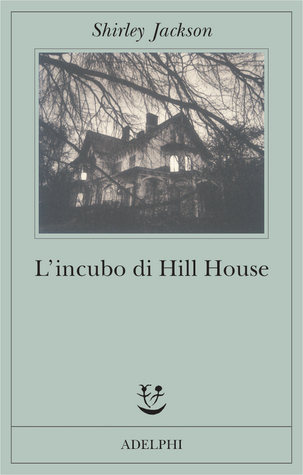L Incubo Di Hill House By Shirley Jackson